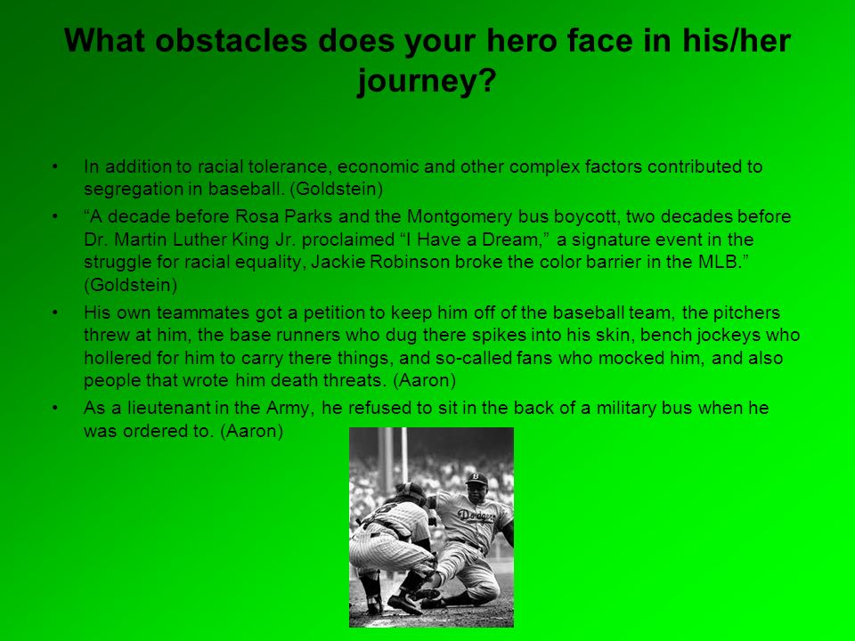 What obstacles does your hero face in his/her journey.