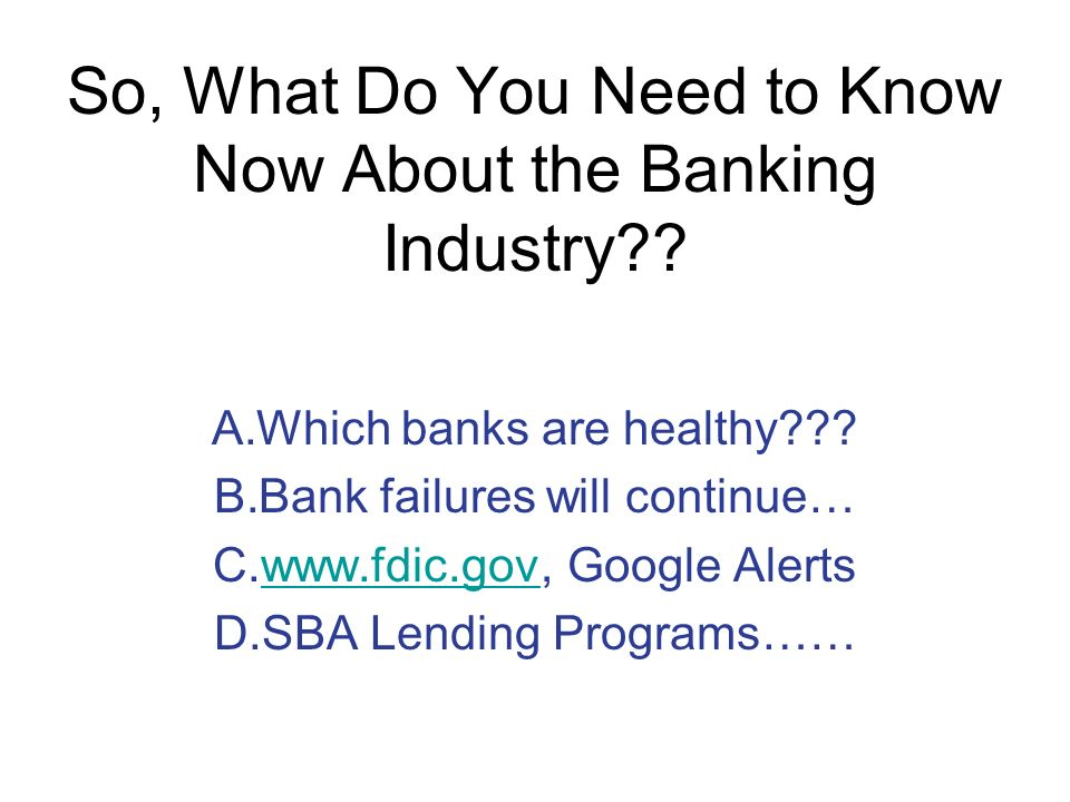 So, What Do You Need to Know Now About the Banking Industry .