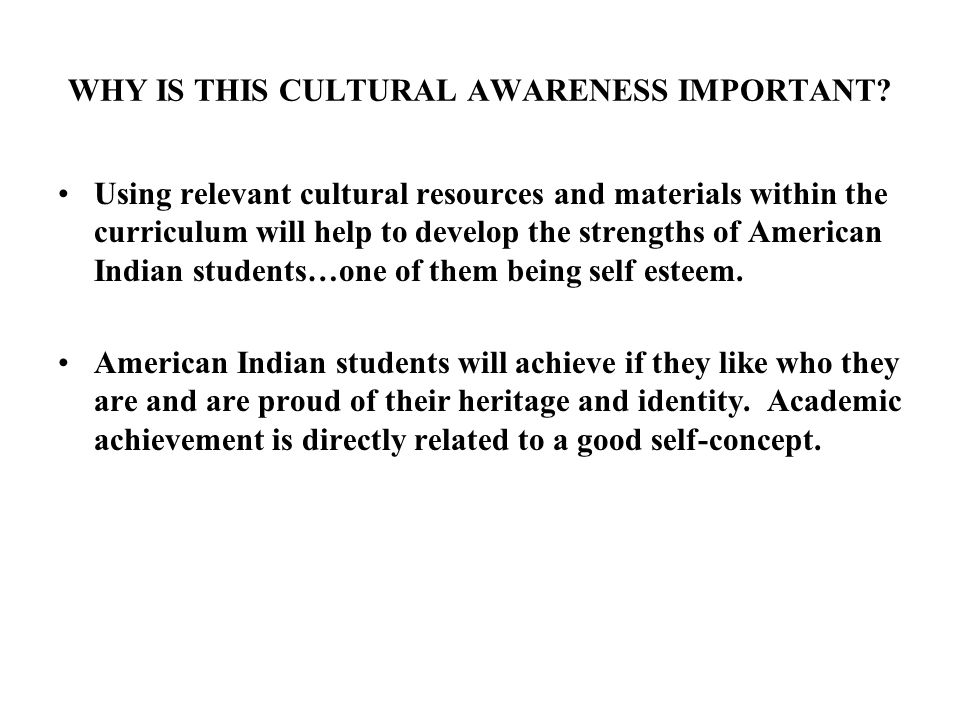 WHY IS THIS CULTURAL AWARENESS IMPORTANT.
