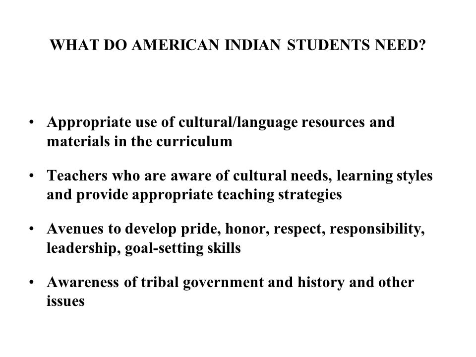 WHAT DO AMERICAN INDIAN STUDENTS NEED.