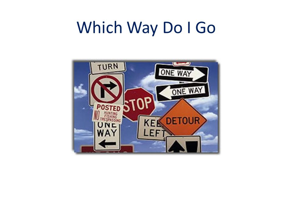 Which Way Do I Go