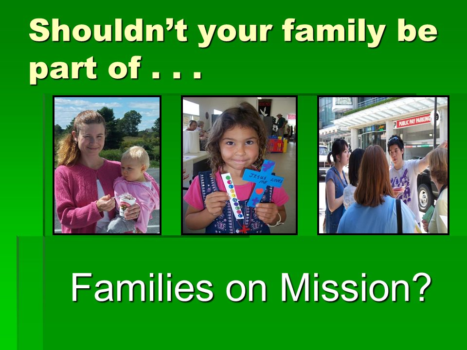 Shouldnt your family be part of... Families on Mission