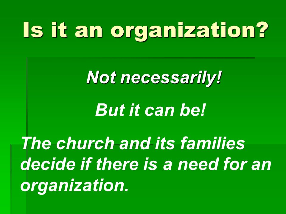 Is it an organization. Not necessarily. But it can be.