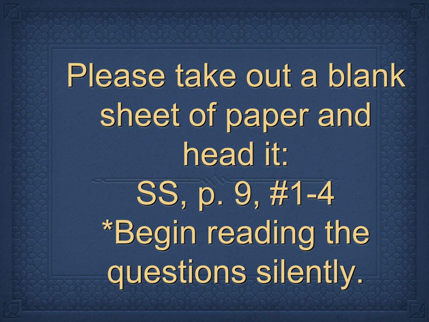 Please take out a blank sheet of paper and head it: SS, p.