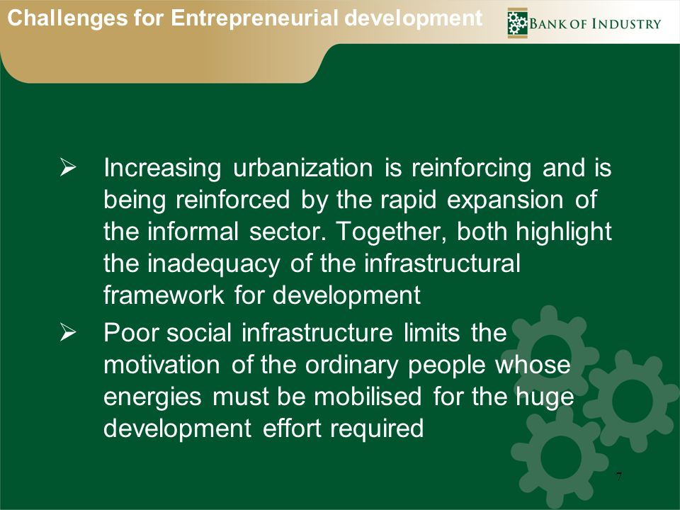 7 Increasing urbanization is reinforcing and is being reinforced by the rapid expansion of the informal sector.