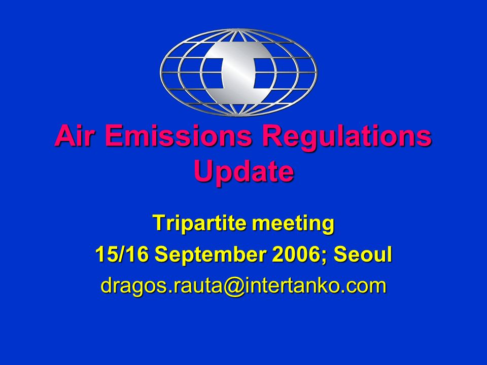 Air Emissions Regulations Update Tripartite meeting 15/16 September 2006; Seoul