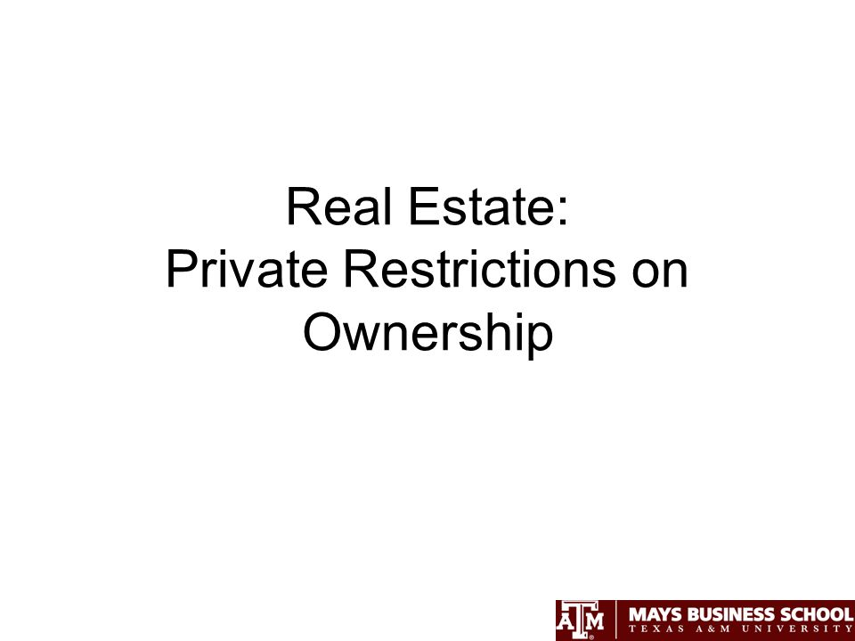 Real Estate: Private Restrictions on Ownership
