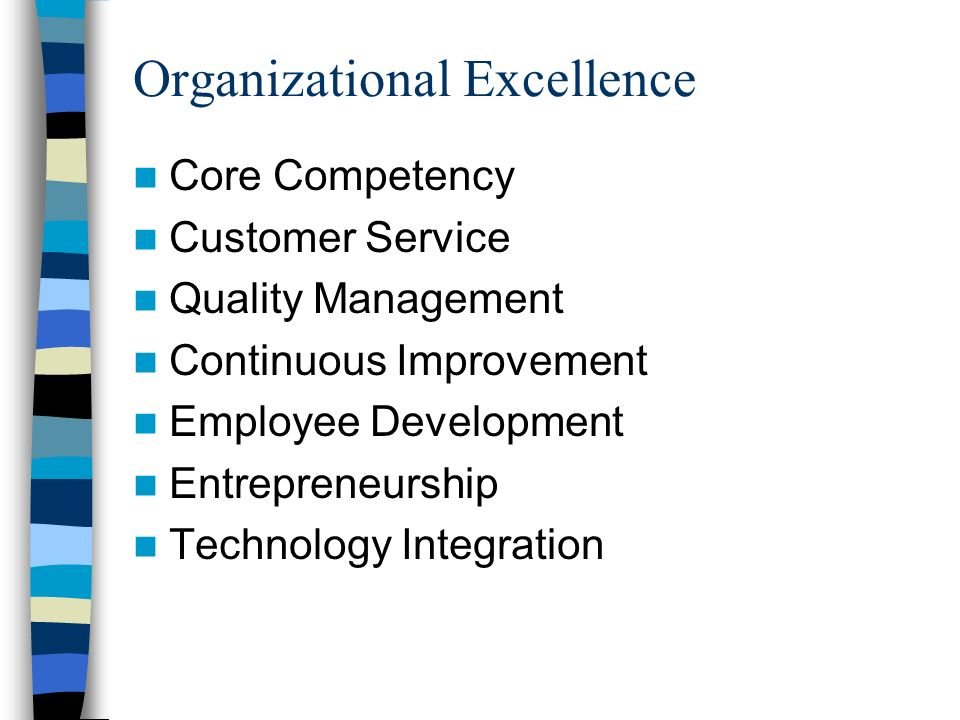 Organizational Excellence Core Competency Customer Service Quality Management Continuous Improvement Employee Development Entrepreneurship Technology Integration
