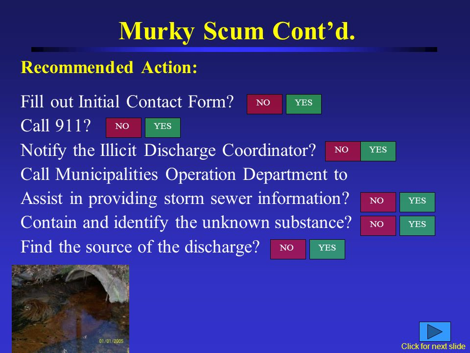 You receive a call from the WDNR indicating that they received a call about murky scum at the end of a storm sewer that smells like petroleum.