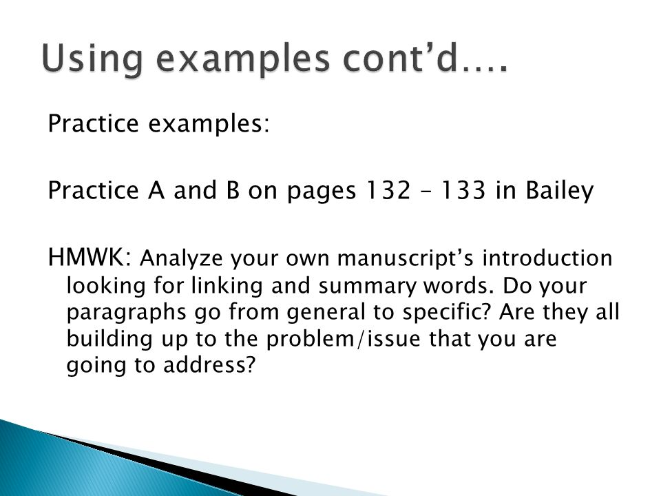 Practice examples: Practice A and B on pages 132 – 133 in Bailey HMWK: Analyze your own manuscripts introduction looking for linking and summary words.
