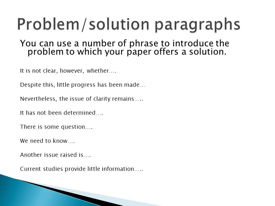 You can use a number of phrase to introduce the problem to which your paper offers a solution.