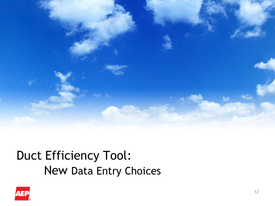 12 Duct Efficiency Tool: New Data Entry Choices
