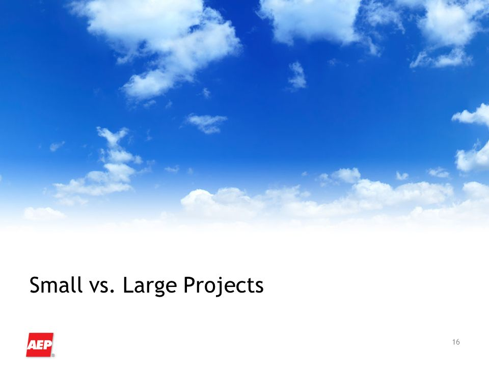 16 Small vs. Large Projects