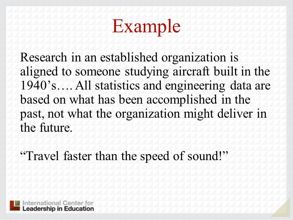 Example Research in an established organization is aligned to someone studying aircraft built in the 1940s….