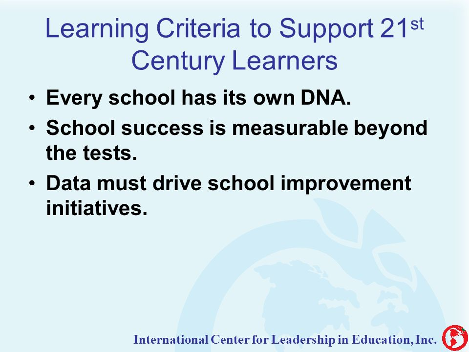 Learning Criteria to Support 21 st Century Learners Every school has its own DNA.