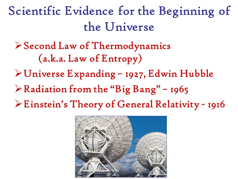 Scientific Evidence for the Beginning of the Universe Second Law of Thermodynamics (a.k.a.
