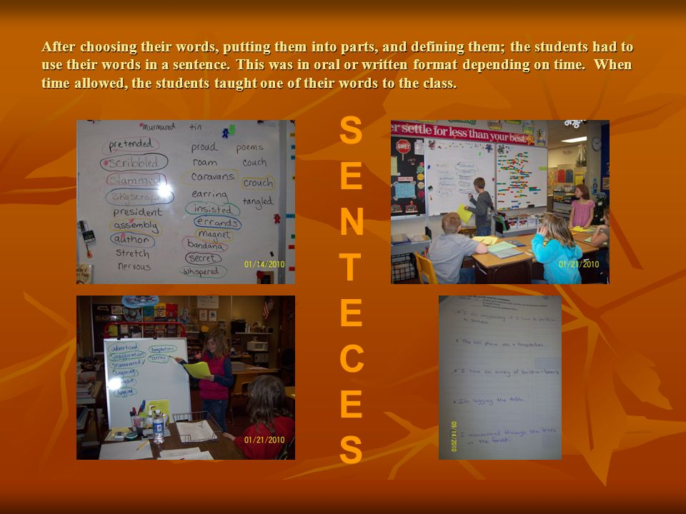 After choosing their words, putting them into parts, and defining them; the students had to use their words in a sentence.
