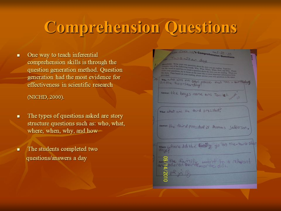 Comprehension Questions One way to teach inferential comprehension skills is through the question generation method.