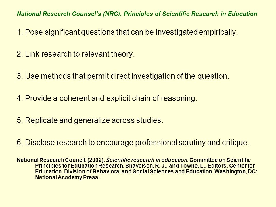 National Research Counsels (NRC), Principles of Scientific Research in Education 1.