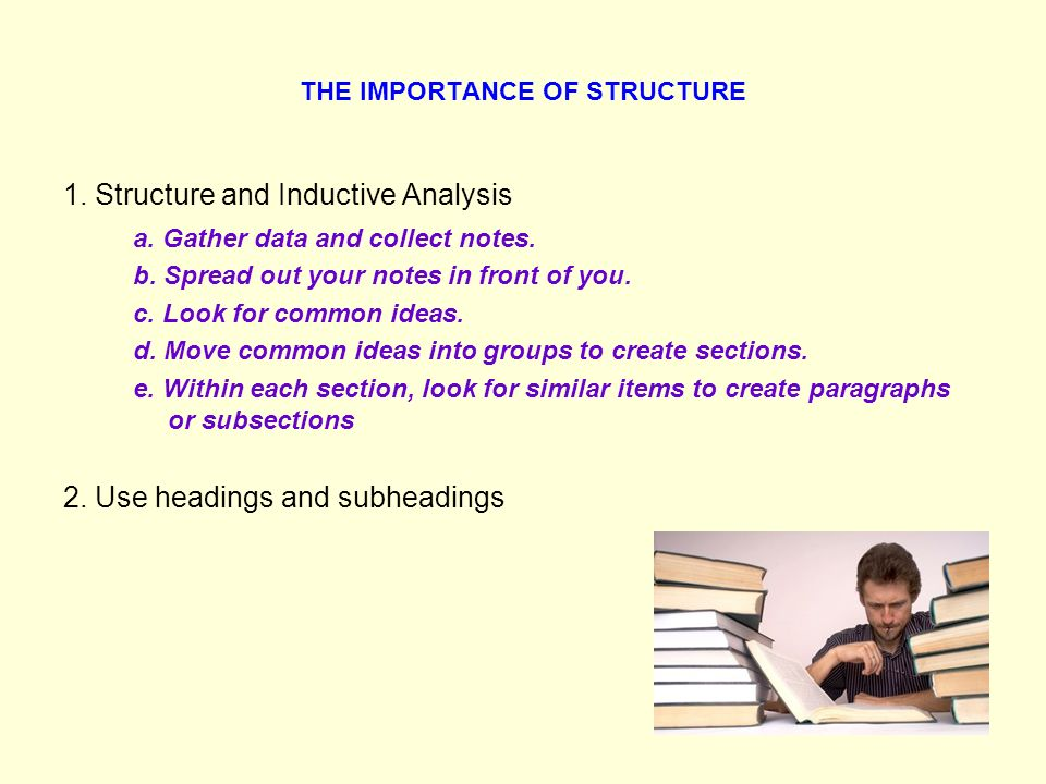 THE IMPORTANCE OF STRUCTURE 1. Structure and Inductive Analysis a.