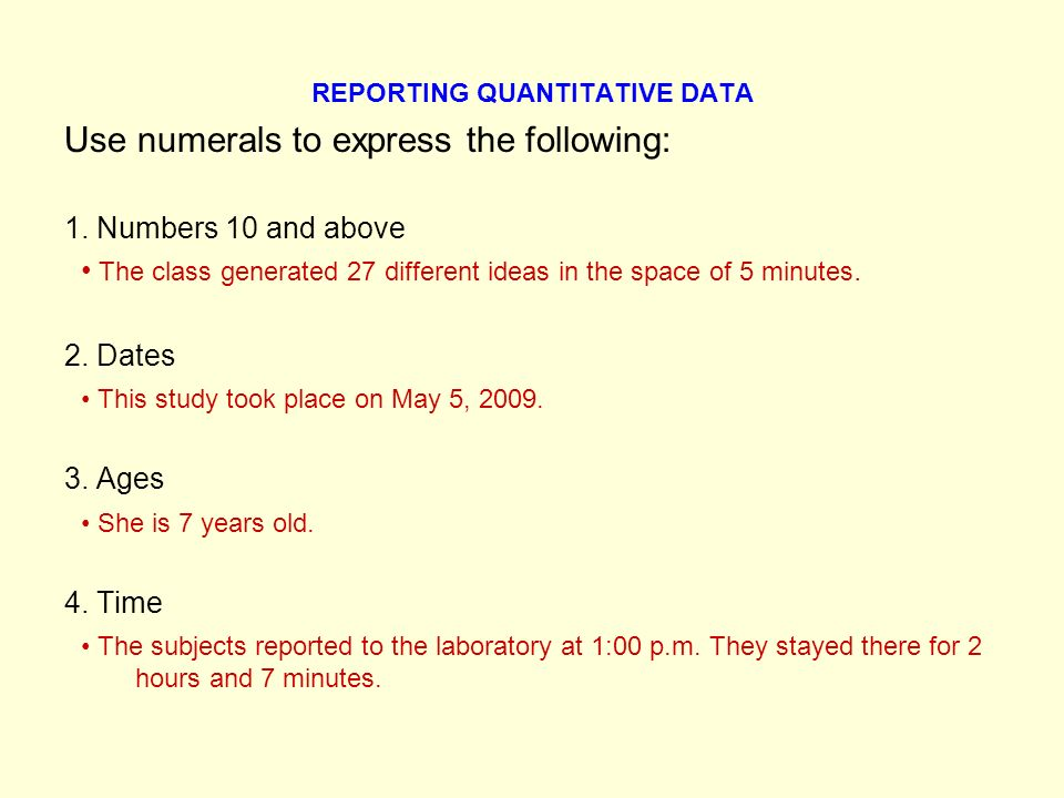 REPORTING QUANTITATIVE DATA Use numerals to express the following: 1.