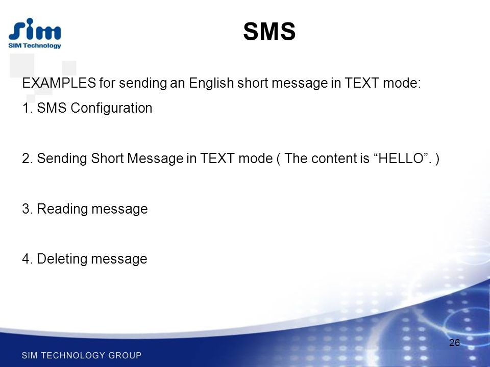 26 SMS EXAMPLES for sending an English short message in TEXT mode: 1.
