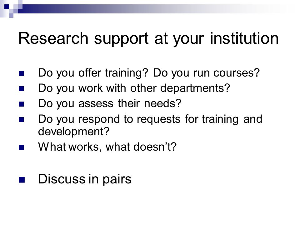 Research support at your institution Do you offer training.