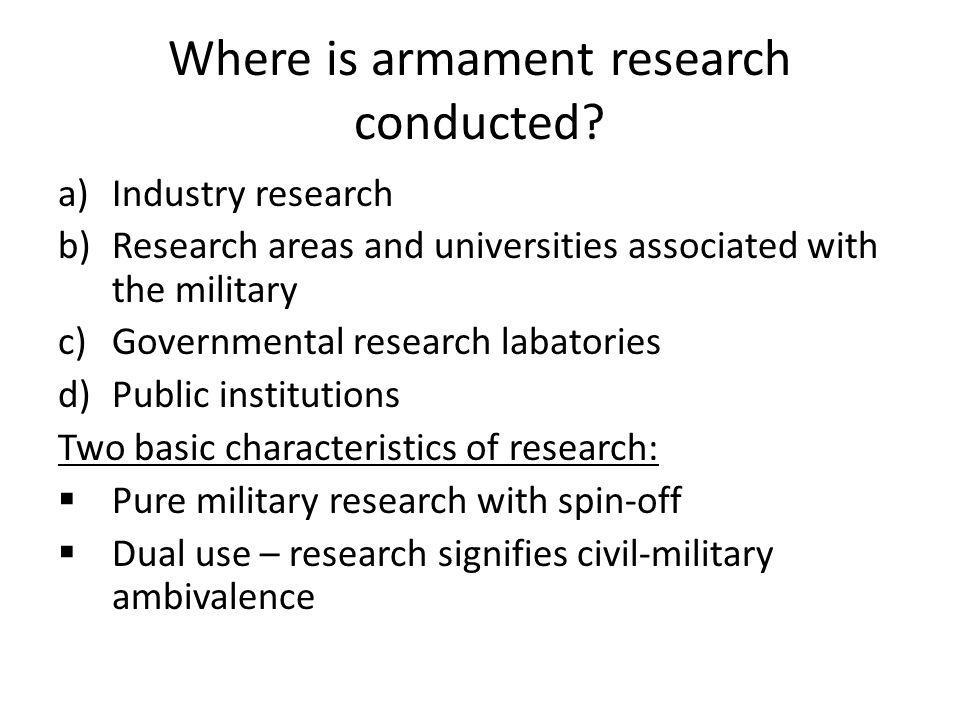 Where is armament research conducted.