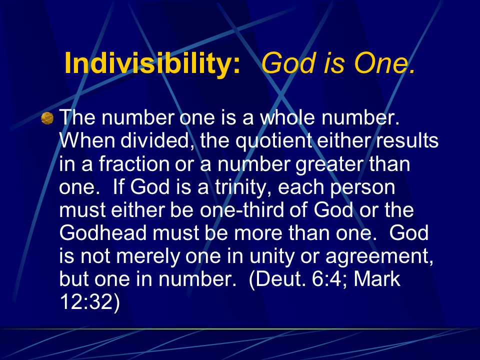 Indivisibility: God is One. The number one is a whole number.