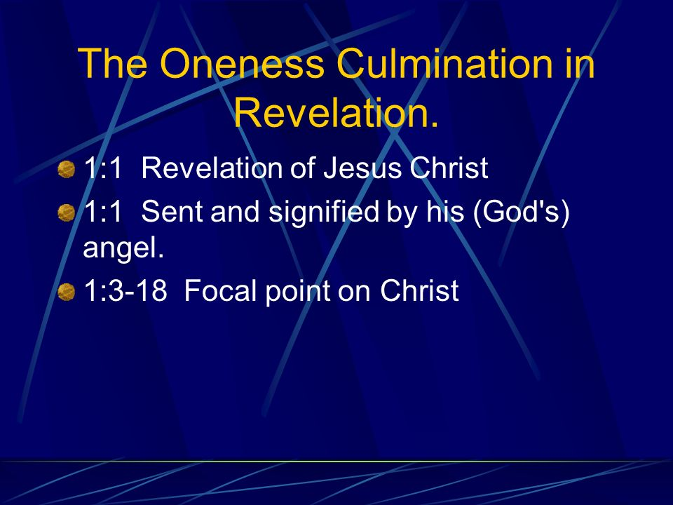 The Oneness Culmination in Revelation.