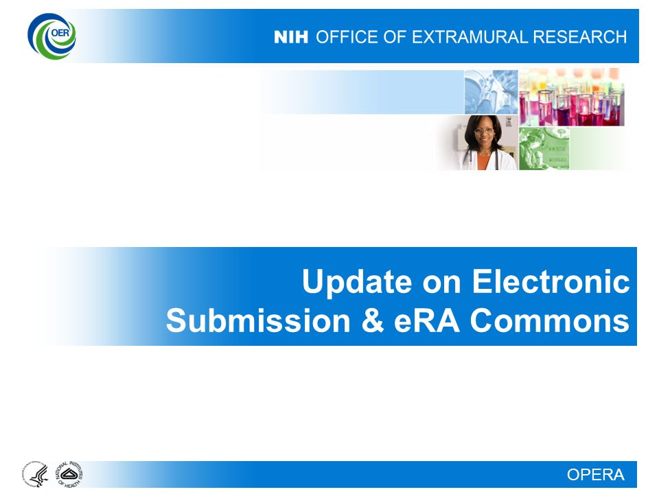 OPERA Update on Electronic Submission & eRA Commons