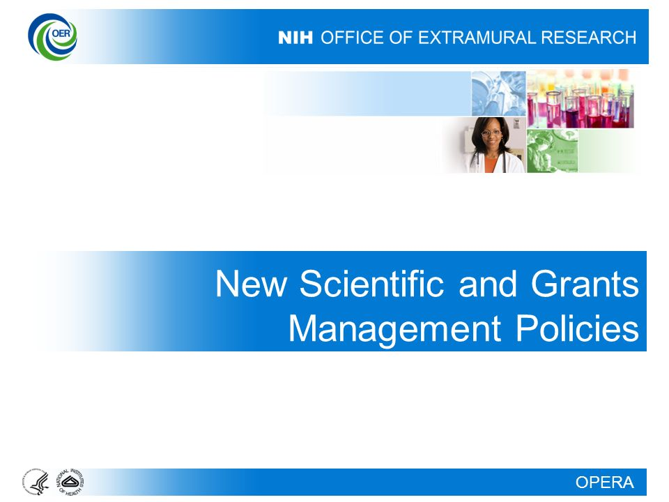 OPERA New Scientific and Grants Management Policies