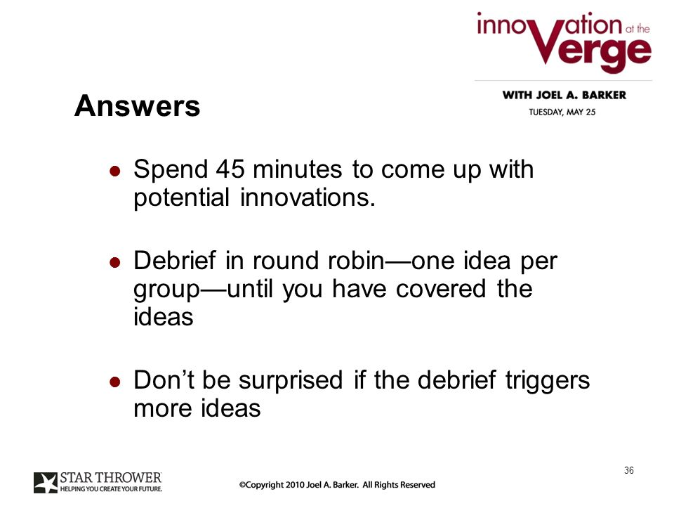 Answers Spend 45 minutes to come up with potential innovations.