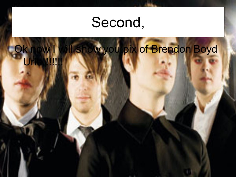 Second, Ok now I will show you pix of Brendon Boyd Urie!!!!!!!