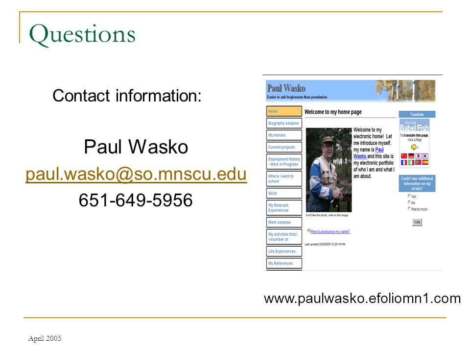 April 2005 Questions Contact information: Paul Wasko