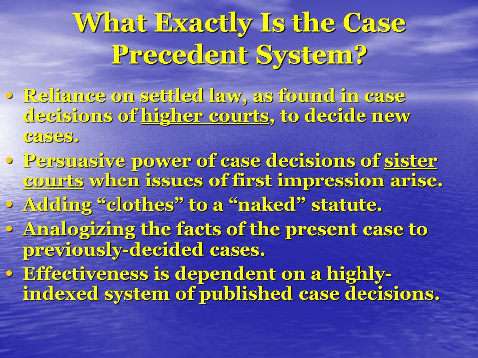 What Exactly Is the Case Precedent System.