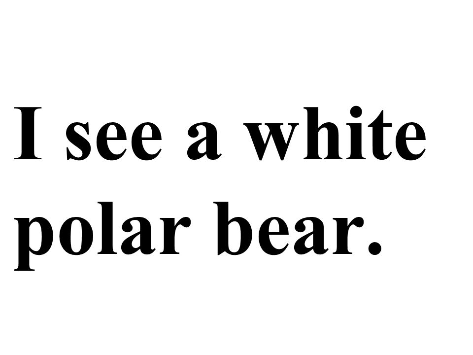 I see a white polar bear.