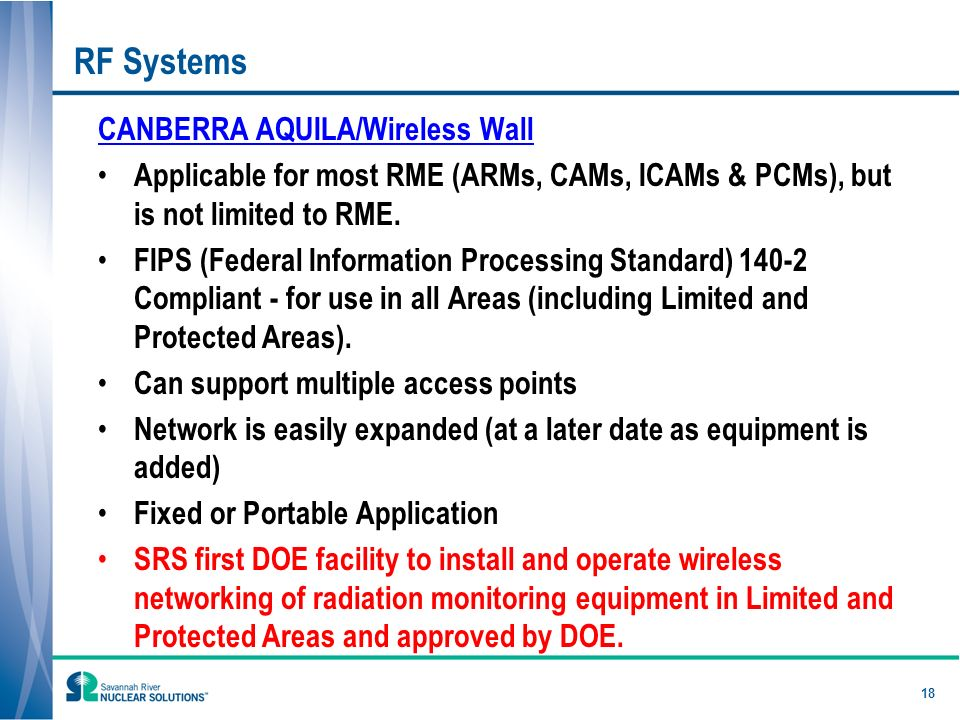 18 RF Systems CANBERRA AQUILA/Wireless Wall Applicable for most RME (ARMs, CAMs, ICAMs & PCMs), but is not limited to RME.