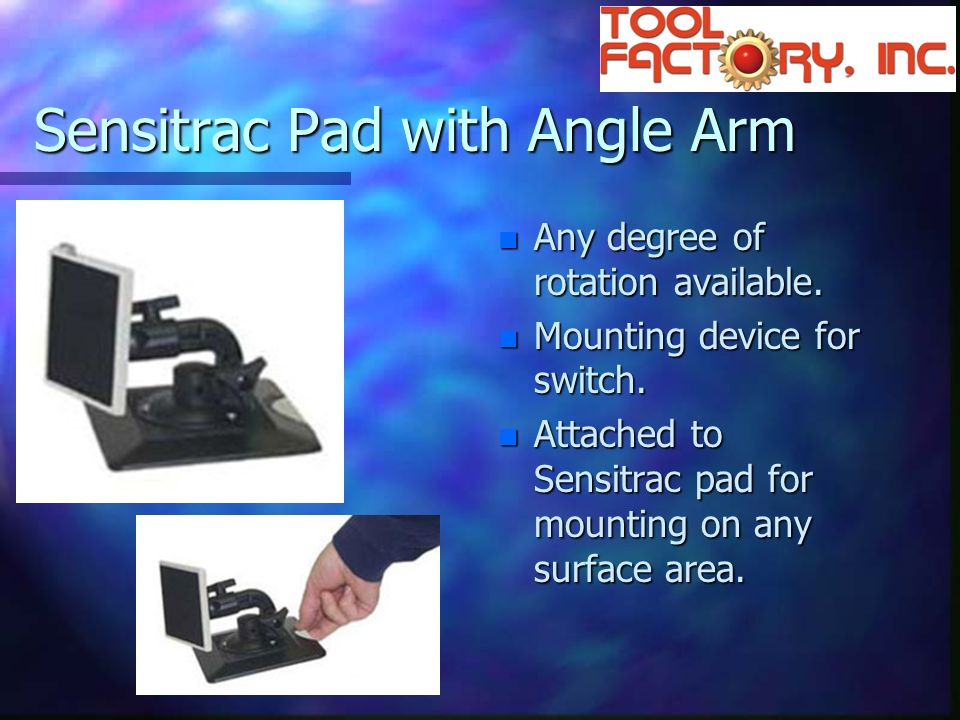 Sensitrac Pad with Angle Arm n Any degree of rotation available.