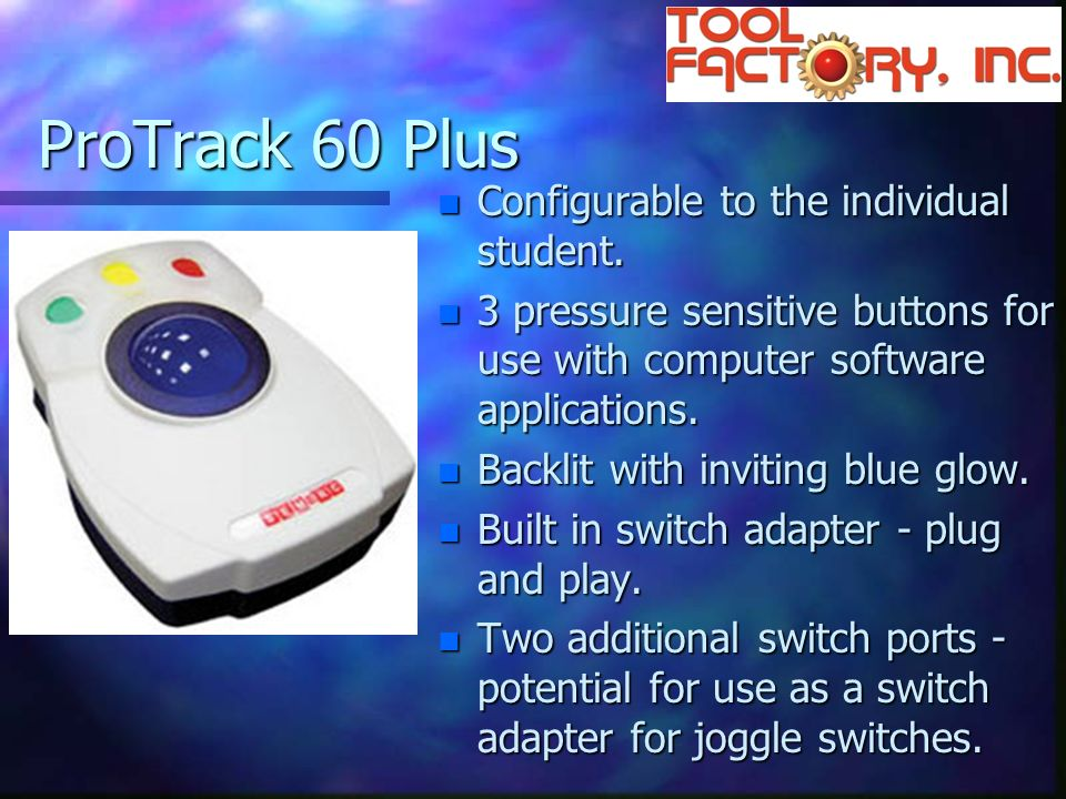 ProTrack 60 Plus n Configurable to the individual student.