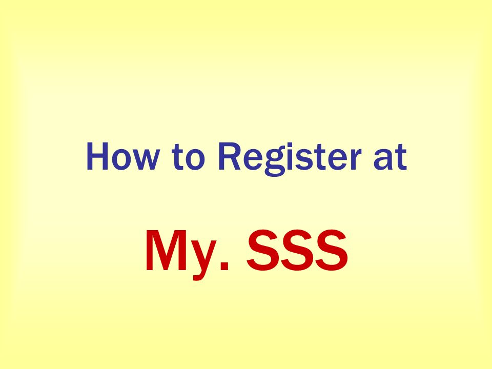 How to Register at My. SSS