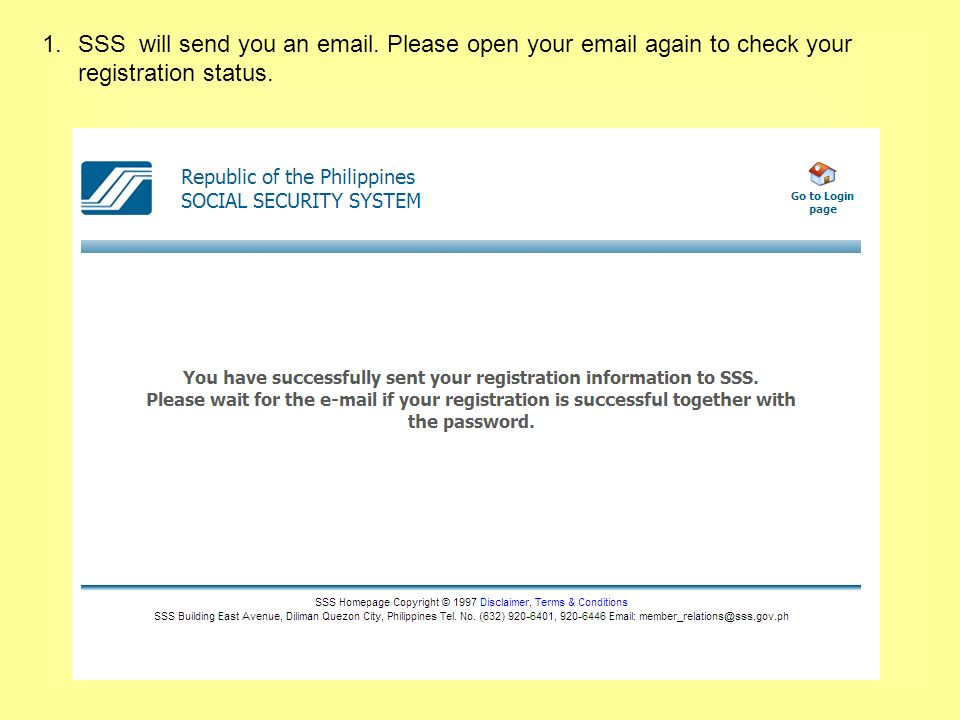 1.SSS will send you an  . Please open your  again to check your registration status.