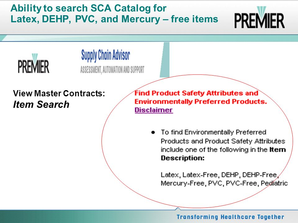Ability to search SCA Catalog for Latex, DEHP, PVC, and Mercury – free items View Master Contracts: Item Search