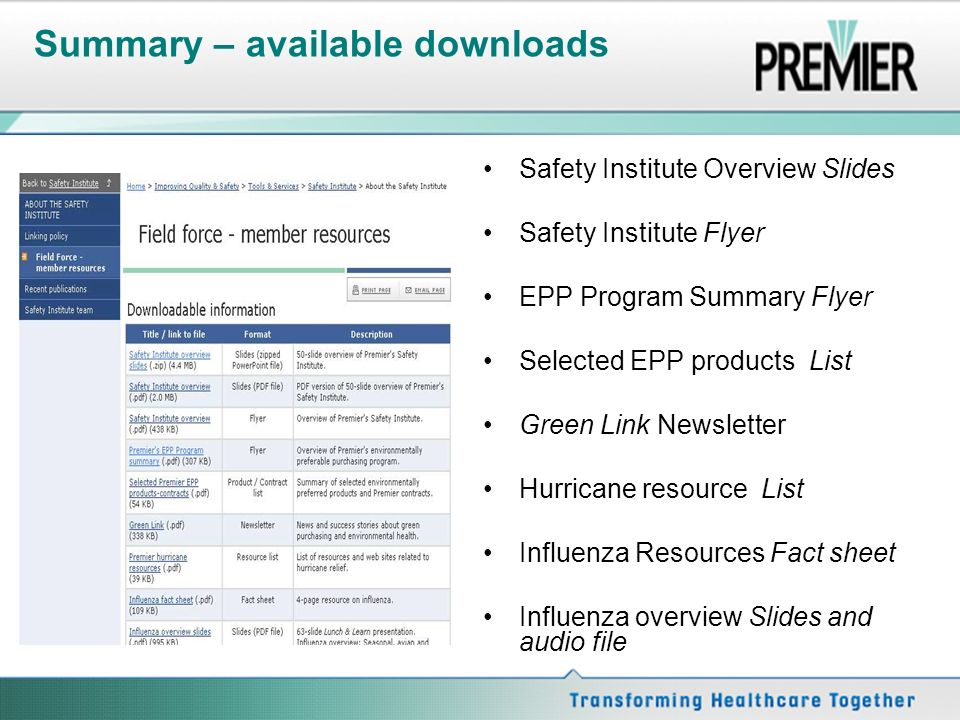 Summary – available downloads Safety Institute Overview Slides Safety Institute Flyer EPP Program Summary Flyer Selected EPP products List Green Link Newsletter Hurricane resource List Influenza Resources Fact sheet Influenza overview Slides and audio file