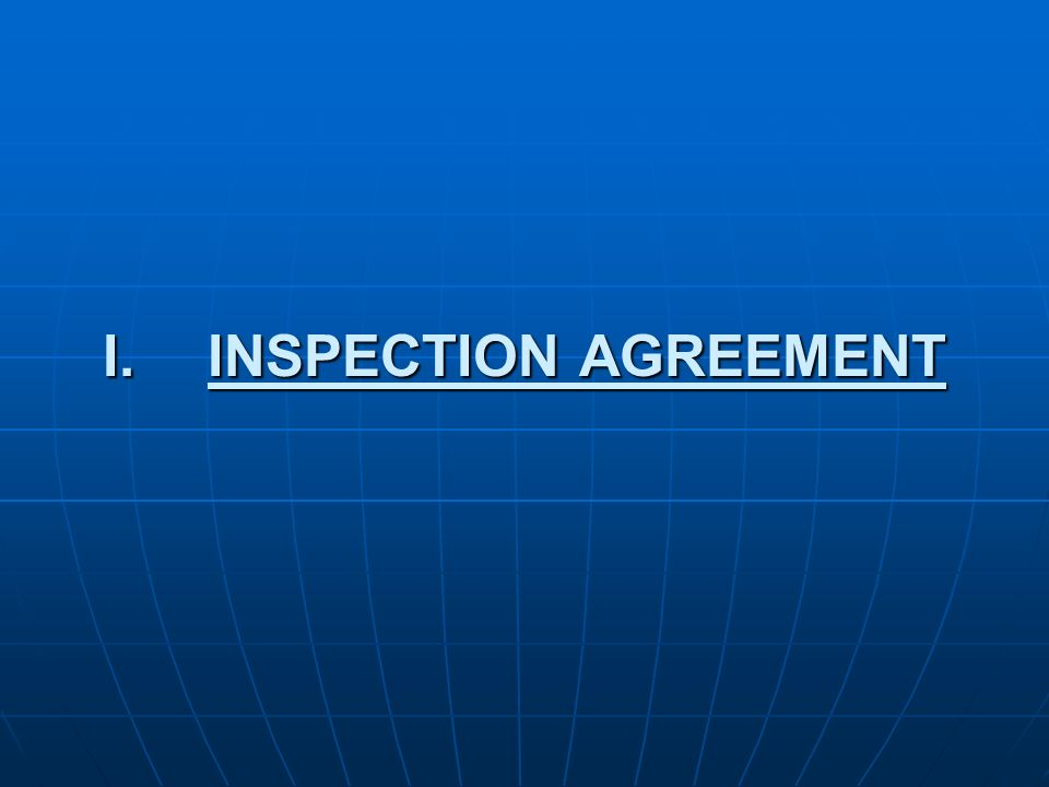 I.INSPECTION AGREEMENT