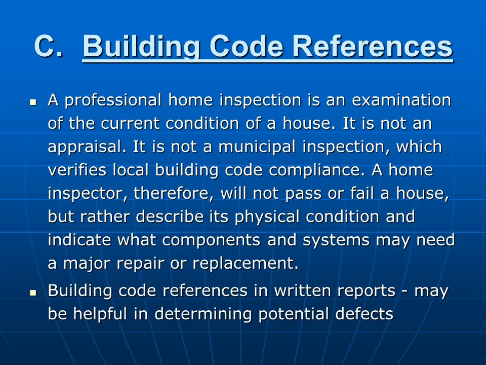 C.Building Code References A professional home inspection is an examination of the current condition of a house.