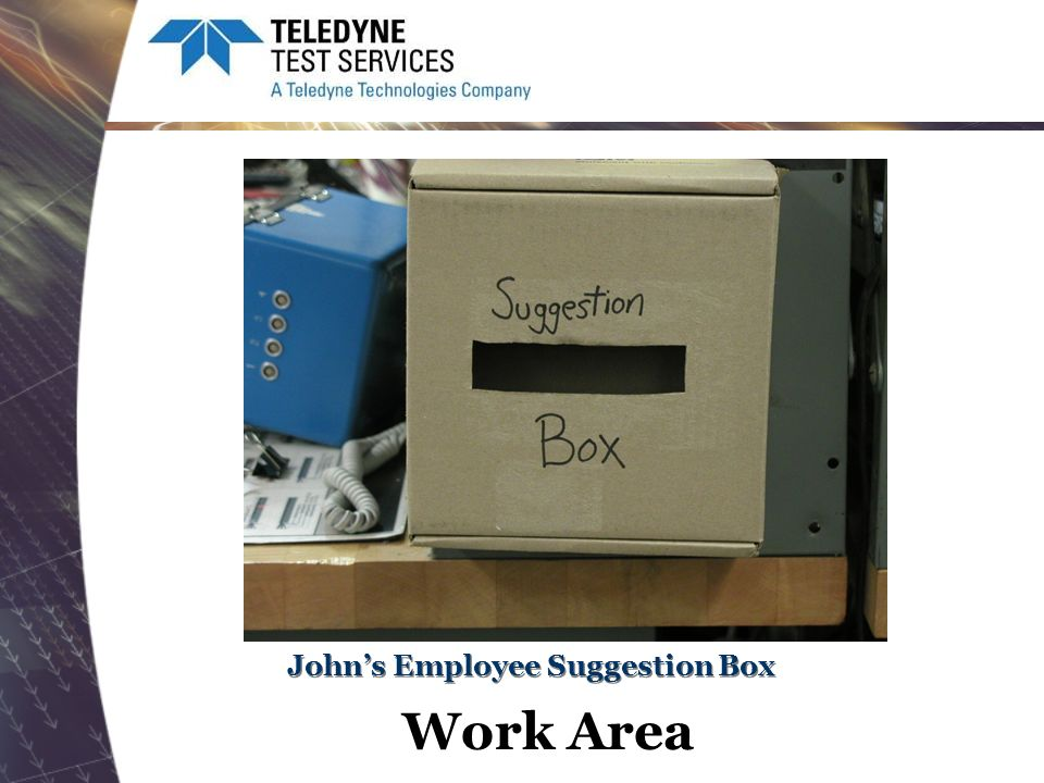 Johns Employee Suggestion Box Work Area