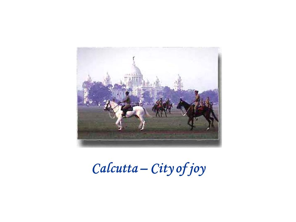 Calcutta – City of joy
