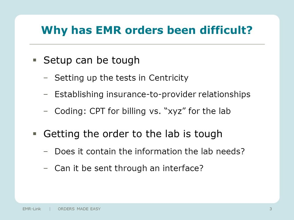 Why has EMR orders been difficult.