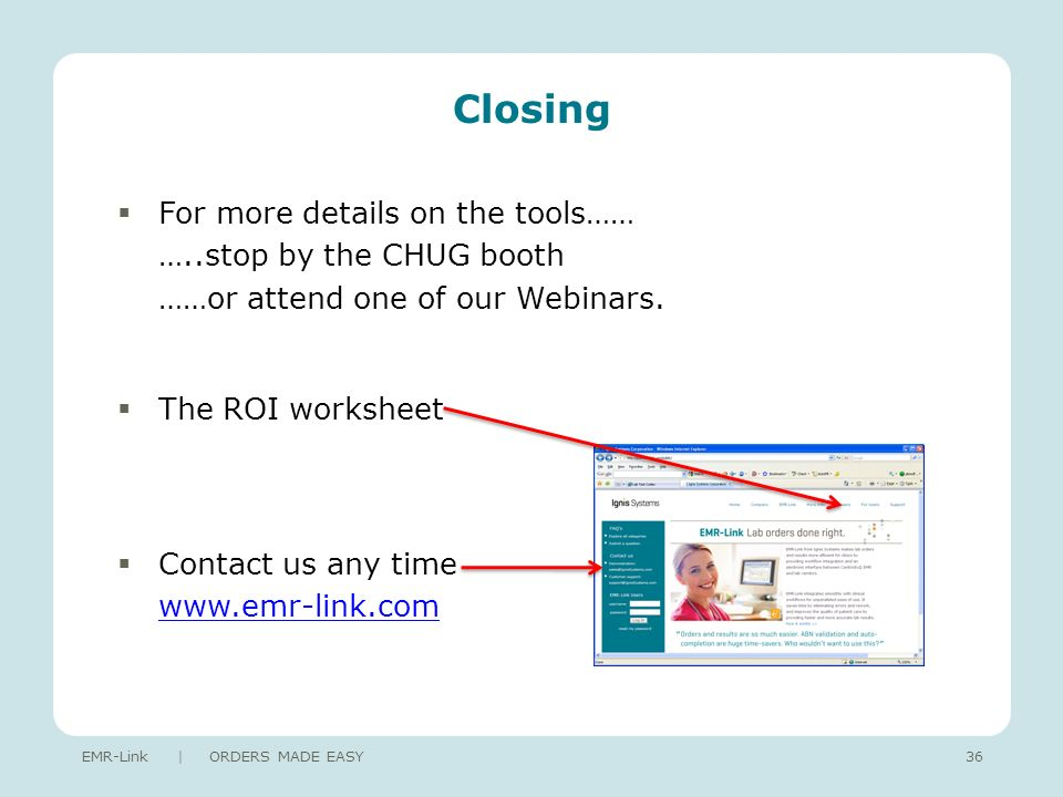 Closing For more details on the tools…… …..stop by the CHUG booth ……or attend one of our Webinars.